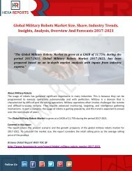 Military Robots Market Size, Company Share, Price Trends, Capacity Forecasts, 2017-2021 By Hexa Reports