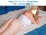 Threesome and GFE experiences with Mumbai escorts