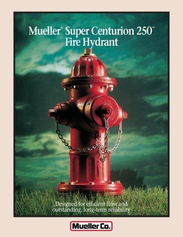 Mueller® Super Centurion 250™ Fire Hydrant - Mueller Co.