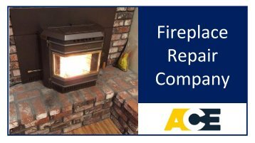 Ace Fireplace Repair