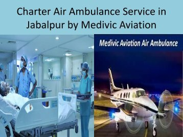 Charter Air Ambulance Service in Jabalpur by Medivic Aviation