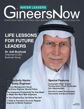 Water Leaders Magazine: Life Lessons for Future Engineering Leaders by Bushnak Group's Chairman