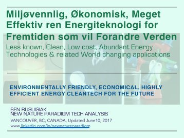 Miljøvennlig, Økonomisk, Svært Effektiv Energi Ren Teknologi for Fremtiden / Environmentally Friendly, Economical, Highly Efficient Energy Cleantech for the Future