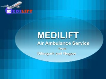 Medilift Air Ambulance from Dibrugarh at Affordable Fair