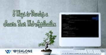 5 Ways To Develop A Secure Your Web Application