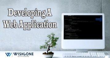 Developing A Web Application