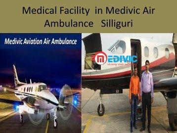 Medical Facility  in Medivic Air Ambulance   Silliguri by Medivic Aviation Air Ambulance