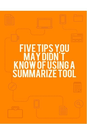 Five Tips You May Didnt Know Of Using A Summarize Tool