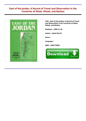 Best E-Book East of the Jordan  A Record of Travel and Observation in the Countries of Moab Gilead and Bashan Free Collection