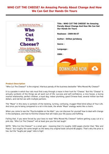 Free Download E-Book WHO CUT THE CHEESE  An Amazing Parody About Change And How We Can Get Our Hands On Yours Full Premium Free