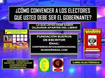 CÓMO CONVENCER A LOS ELECTORES QUE USTED DEBE SER EL GOBERNANTE