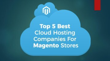 Top 5 Best Cloud Hosting Companies For Magento Stores