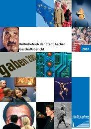 Kulturbetrieb der Stadt Aachen, Geschäftsbericht 2007