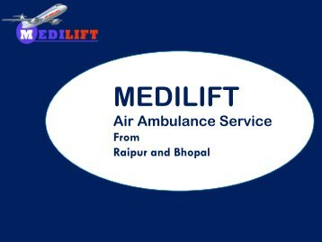 Medilift Air Ambulance from Raipur at Economical Cost