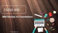 2017 New IBM Certified Solution Advisor C5050-300 exam questions, C5050-300 IBM DevOps V1 Foundations real dumps