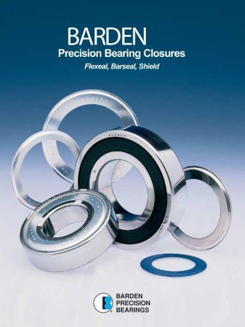 BARDEN Precision Bearing Closures Flexeal, Barseal, Shield