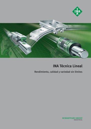INA Técnica Lineal Rendimiento, calidad y variedad sin límites