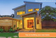 Tips on building your own home