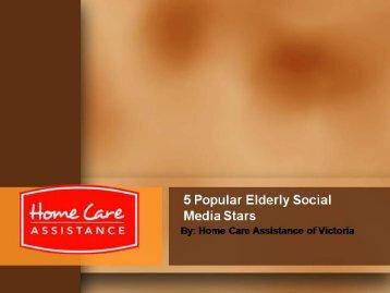 5 Popular Elderly Social Media Stars