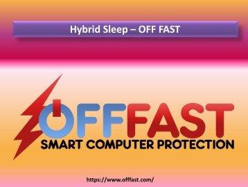 Hybrid Sleep - Off Fast