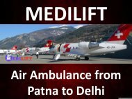 Worry About the Cost – Avail a low Fare Air Ambulance from Patna to Delhi
