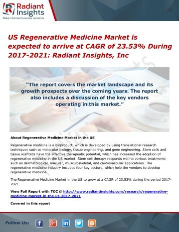 US Regenerative Medicine Market is expected to arrive at CAGR of 23.53% During 2017-2021 Radiant Insights, Inc