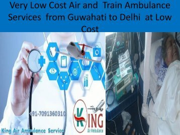 Very Low Cost Air and  Train Ambulance Services from Guwahati to Delhi at Low Cost