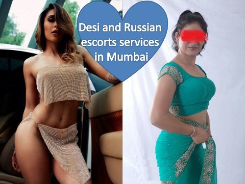 Desi and Russian escorts services in Mumbai