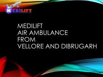 Medilift Air Ambulance from Dibrugarh – Leading Service Provider in India