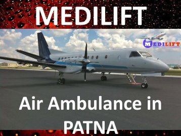 Get World's Best Air Ambulance in Patna by Medilift