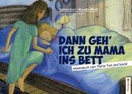 Juen, Dann geh ich zu Mama ins Bett –Leseprobe
