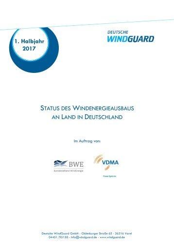 Status des Windenergieausbaus an Land 1. Halbjahr 2017