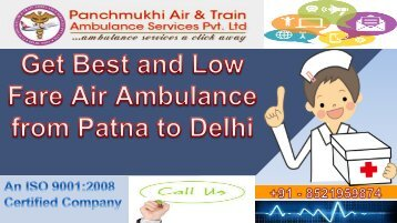 Get Best and Low Fare Air Ambulance from Patna to Delhi