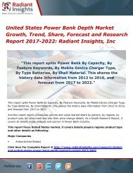 United States Power Bank Depth Market Growth, Trend, Share, Forecast and Research Report 2017-2022 Radiant Insights, Inc