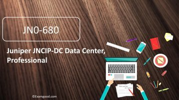 ExamGood JN0-680 Juniper JNCIP-DC Data Center, Professional exam dumps questions