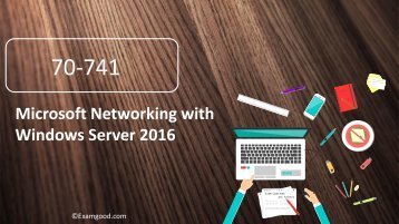 70-741 Networking with Windows Server 2016 exam test 70-741 dumps questions
