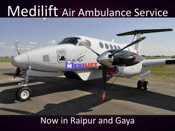 Medilift Air Ambulance in Raipur and Gaya