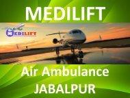 Take a Short Glance of Medilift Air Ambulance Jabalpur Presentation