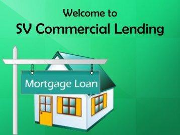 Hire Commercial Mortgage Banker at SV Commercial Lending