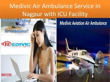 Medivic Air Ambulance Service in  Nagpur with ICU Facilities
