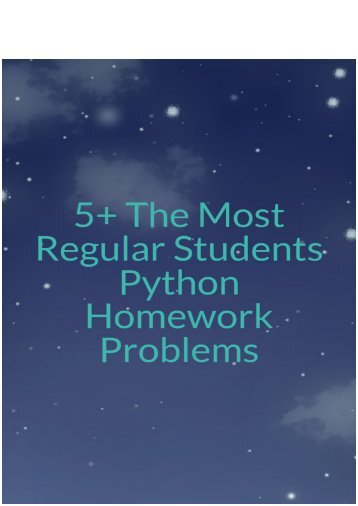 5+ The Most Regular Students Python Homework Problems