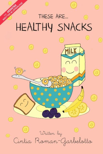 THESE ARE...HEALTHY SNACKS.