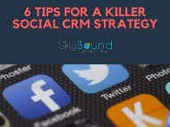 6 Tips For A killer Social CRM Strategy