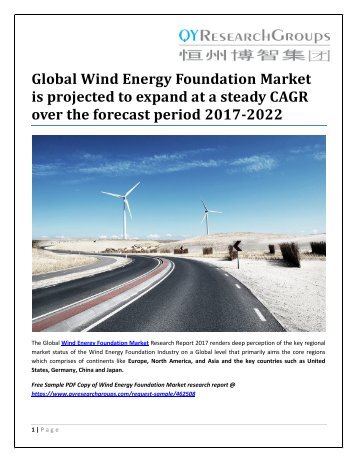Global Wind Energy Foundation Market is projected to expand at a steady CAGR over the forecast period 2017-2022