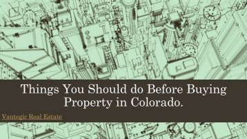 Things You Should do Before Buying Property in Colorado