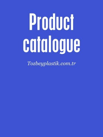 Product catalogue - Tozbeyplastik.com.tr