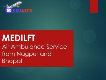 Medilift Air Ambulance from Nagpur with World Class Facilities
