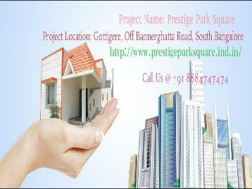 Gottigere, Bannerghatta Road, South Bangalore | Residential Project By Prestige Group