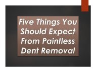 Five Things You Should Expect From Paintless Dent Removal