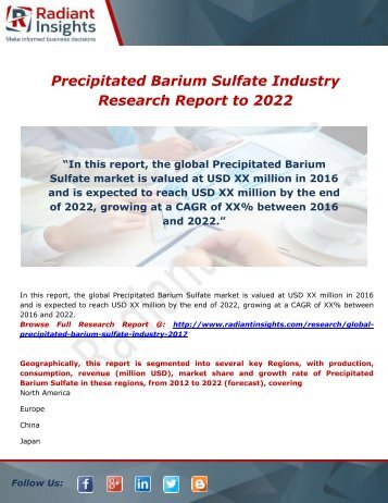Precipitated Barium Sulfate Industry Growth, Analysis, Regions and Type to 2022 by Radiant Insights,Inc